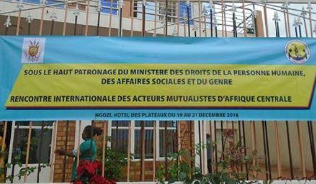 Rencontre internationale des acteurs mutualistes d'Afrique centrale - 19 au 21 Décembre 2018 à Ngozi (Burundi)